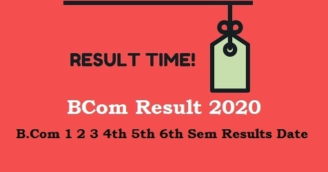 BCom Result 2020 1st 2nd 3rd Year [B.Com 1 2 3 4th 5th 6th Sem Results Date]
